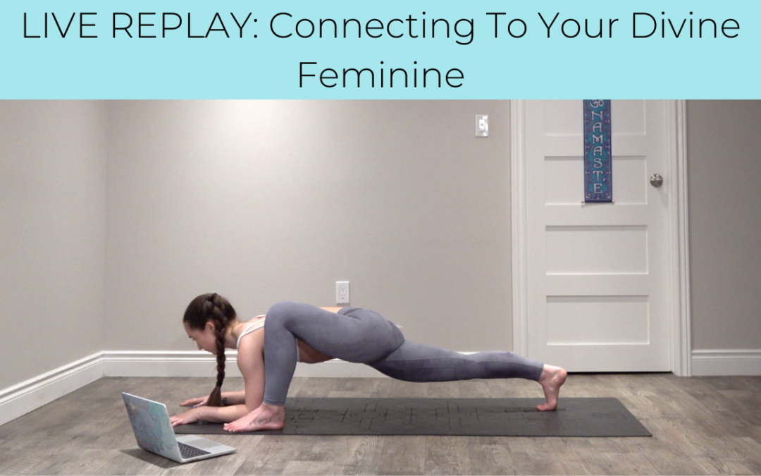 LIVE REPLAY: Connecting To Your Divine Feminine