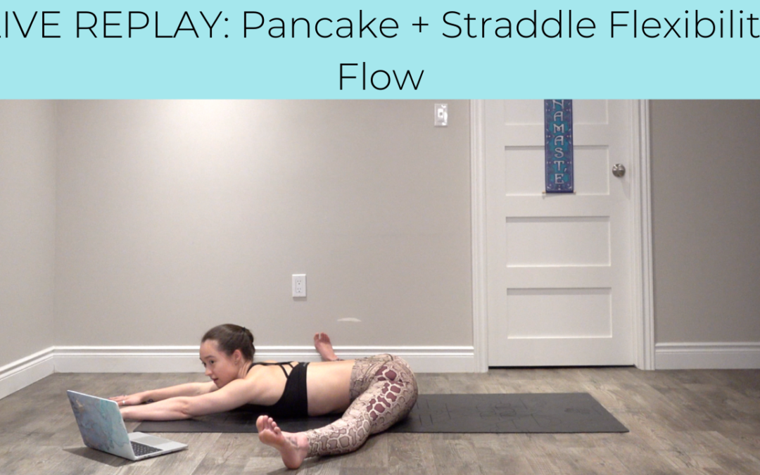 LIVE REPLAY: Pancake and Straddle Flexibility Flow