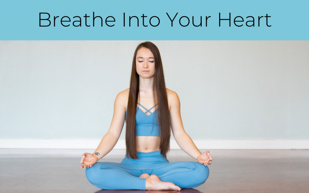 Breathe Into Your Heart